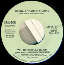 45 - Randall Randy Franks - You Better Get Ready b